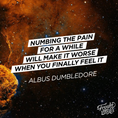 Dumbledore quote: numbing the pain