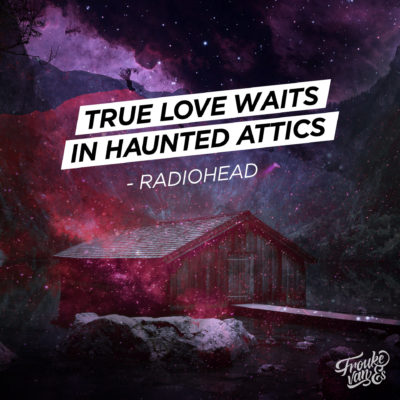 true love waits in haunted attics
